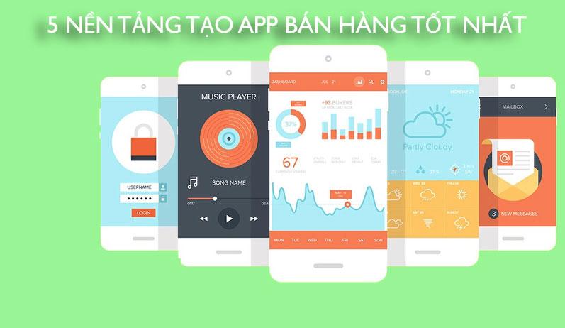5 nền tảng tạo app bán hàng