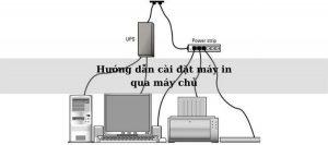 hướng dẫn cài đặt máy in qua mạng